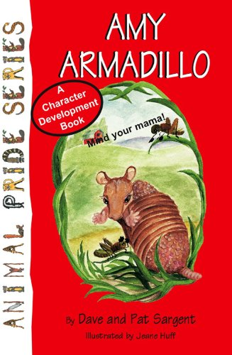 Amy Armadillo (Animal Pride Series Book - Pride Series Animal
