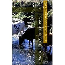 Essai sur l'espèce bovine (French Edition)