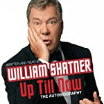 Up Till Now | William Shatner