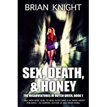 Sex, Death, & Honey (The Misadventures of Butch Quick Book 1)