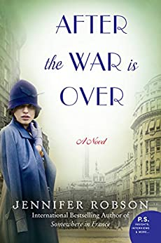 After the War is Over: A Novel by [Robson, Jennifer]