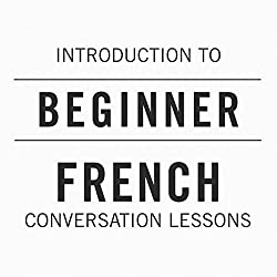 Introduction to Beginner French Conversation Lessons
