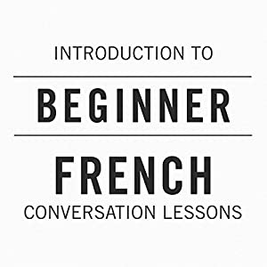 Introduction to Beginner French Conversation Lessons Speech