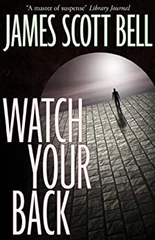 Watch Your Back by [Bell, James Scott]