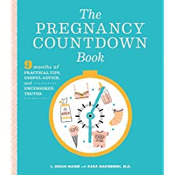 The Pregnancy Countdown Book: Nine Months of Practical Tips, Useful Advice, and Uncensored Truths