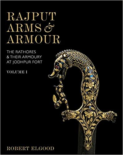 Amazoncom Rajput Arms And Armour The Rathores And Their Armoury