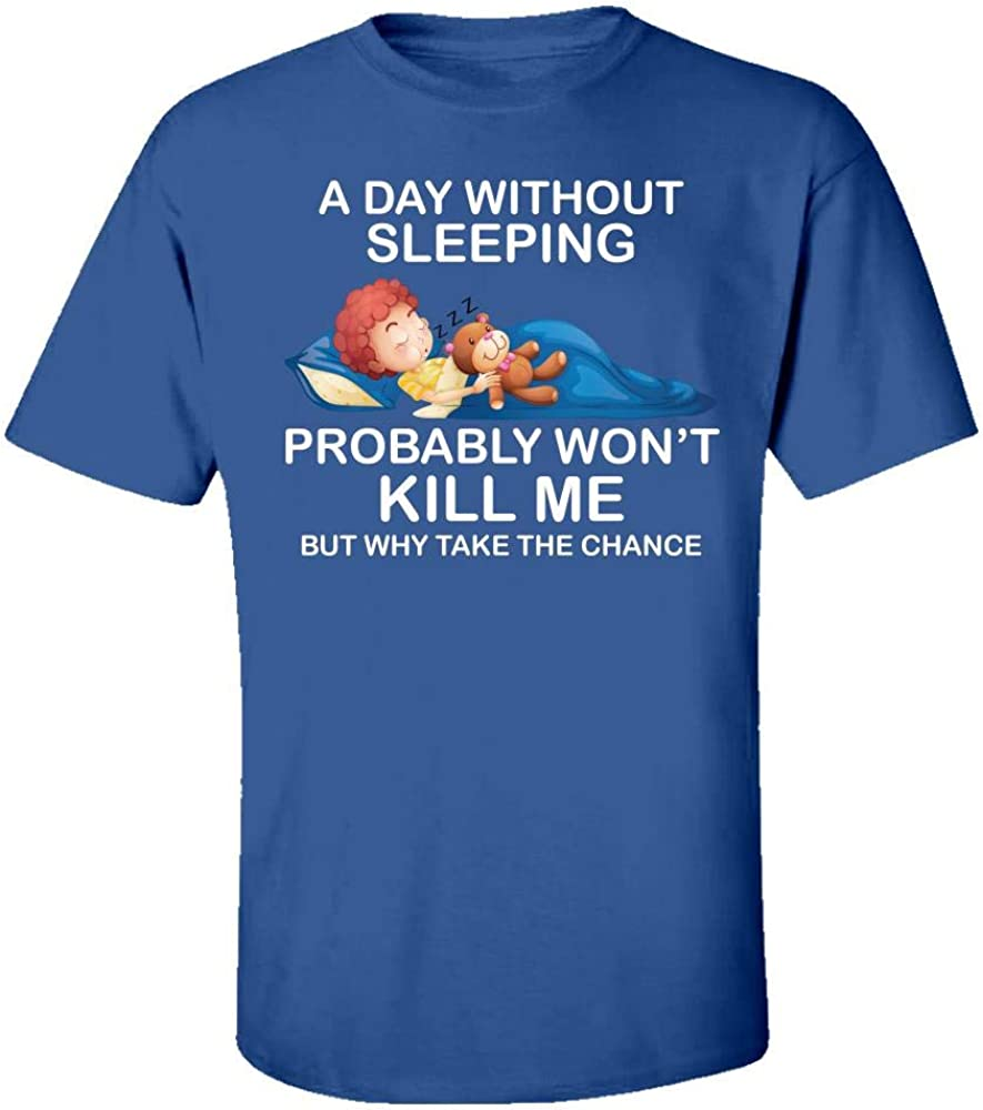 A Day Without Sleeping Probably Wont Cool Creative Design Kids T-Shirt