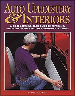 Auto upholstery interiors hpbooks 1265 bruce caldwell auto upholstery interiors hpbooks 1265 bruce caldwell 0075478012657 amazon books solutioingenieria Choice Image