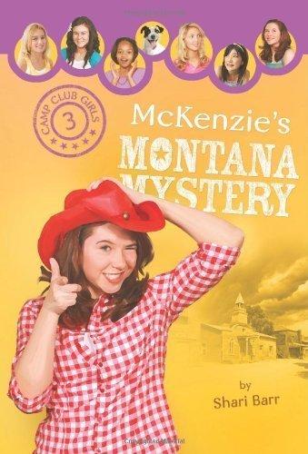 McKenzie's Montana Mystery (Camp Club Girls) by Barr, Shari (2010) Paperback
