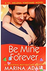 Be Mine Forever (A St. Helena Vineyard Novel) Kindle Edition