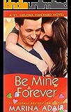 Be Mine Forever (A St. Helena Vineyard Novel)
