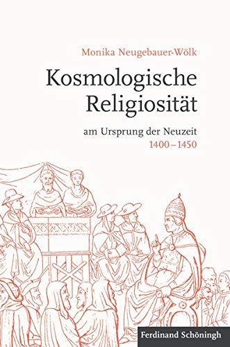 Kosmologische Religiosität am Ursprung der Neuzeit 1400-1450