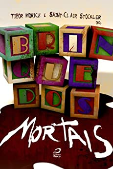 Brinquedos Mortais por [Moricz, Tibor]