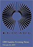 CBS Sunday Evening News (February 23, 2003)
