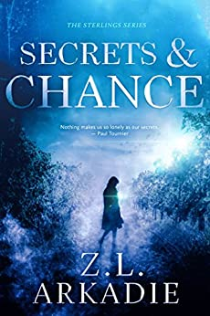 Secrets & Chance (The Sterlings Romantic Suspense Series Book 1) by [Arkadie, Z.L.]