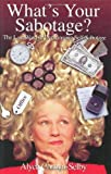 img - for What's Your Sabotage?: The Last Word in Overcoming Self-Sabotage by Alyce P. Cornyn-Selby (2000-01-27) book / textbook / text book