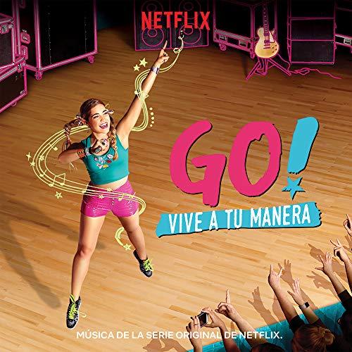Go! Vive A Tu Manera (Soundtrack from the Netflix Original Series) (Lo Tu)