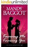 Knowing Me Knowing You: A laugh-out-loud funny romantic comedy novel