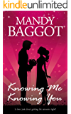 Knowing Me Knowing You: The most utterly hilarious romantic comedy you'll read for summer 2019!