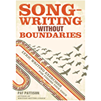 Songwriting Without Boundaries: Lyric Writing Exercises for Finding Your Voice (English Edition)