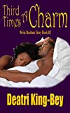 Third Time's A Charm (Write Brothers Book 3)