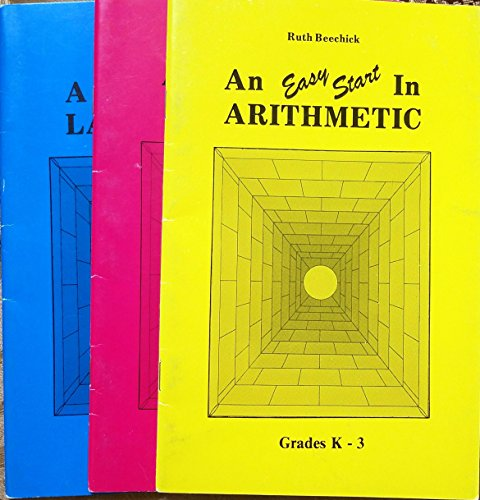 Ruth Beechick (Grades K-3) Set of Three books: An Easy Start in Arithmetic/A Home Start in Reading/A Strong Start in Language. (The Three R's)