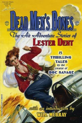 Dead Men's Bones: The Air Adventure Stories of Lester Dent