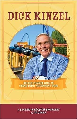 Dick Kinzel: Roller Coaster King of Cedar Point Amusement