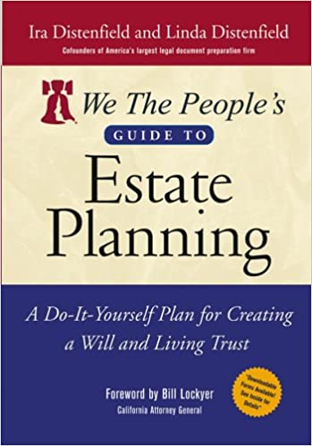 We the peoples guide to estate planning a do it yourself plan for we the peoples guide to estate planning a do it yourself plan for creating a will and living trust ira distenfield linda distenfield bill lockyer solutioingenieria Images