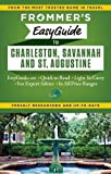 Frommer s EasyGuide to Charleston, Savannah and St. Augustine (Easy Guides)