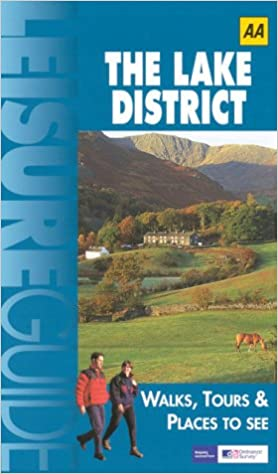 Book AA Leisure Guide: The Lake District: Walks, Tours & Places to See (AA Leisure Guides)