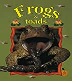 Frogs and Toads, Bobbie Kalman and Tammy Everts, 086505715X