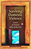 Surviving Domestic Violence: Voices of Women Who Broke Free, Elaine Weiss, 1884244270