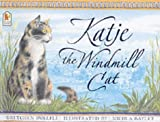 Katje the Windmill Cat by Gretchen Woelfle (Illustrated, 5 Aug 2002) Paperback