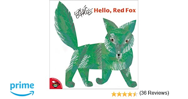 Hello, Red Fox: Eric Carle: 9780689844317: Amazon.com: Books