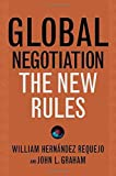 Global Negotiation: The New Rules by Requejo, William Hern?dez, Graham, John L. (2008) Hardcover