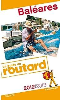 Book's Cover ofGuide du routard. Baléares. 2012-2013