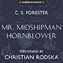 Mr Midshipman Hornblower Audiobook by C. S. Forester Narrated by Christian Rodska