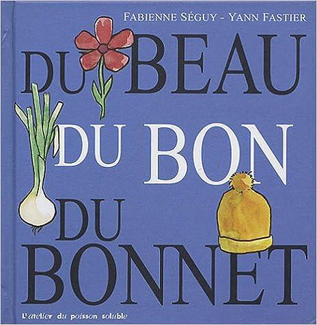 Lire en ligne Du beau, du bon, du bonnet pdf ebook