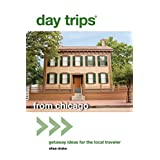 Day Trips® from Chicago: Getaway Ideas for the Local Traveler (Day Trips Series)