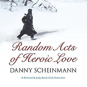 Random Acts of Heroic Love Audiobook
