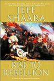 Rise to Rebellion, Jeff Shaara, 034542753X