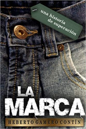 La Marca (Spanish Edition): Heberto Gamero Contín: 9781491090343: Amazon.com: Books