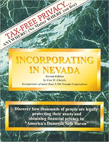 Incorporating in Nevada: The Complete Kit : A Comprehensive Step-By-Step Guide to Forming Your Own Nevada Corporation