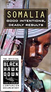 Somalia - Good Intentions, Deadly Results (Black Hawk Down Official Companion) [VHS]