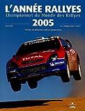 L'Année Rallyes 2005 : Championnat du Monde des Rallyes
