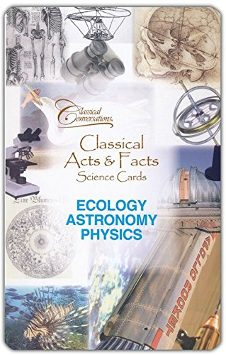 Classical Acts & Facts; Ecology, Astronomy, Physics