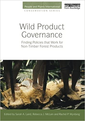 Book Wild Product Governance: Finding Policies that Work for Non-Timber Forest Products