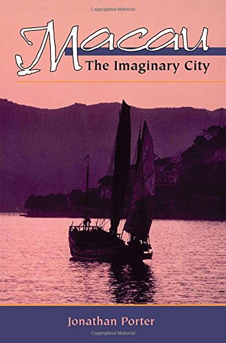 Macau: The Imaginary City (New Perspectives in Asian Studies, 195)