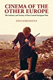 Cinema of the Other Europe: The Industry and Artistry of East Central European Film
